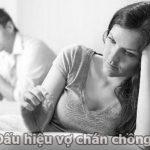 Dấu hiệu vợ chán chồng dễ nhận thấy nhất