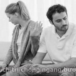 Cách trị chồng ngang bướng của người phụ nữ cao tay
