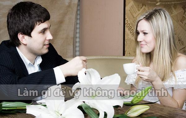 Làm gì vợ không ngoại tình
