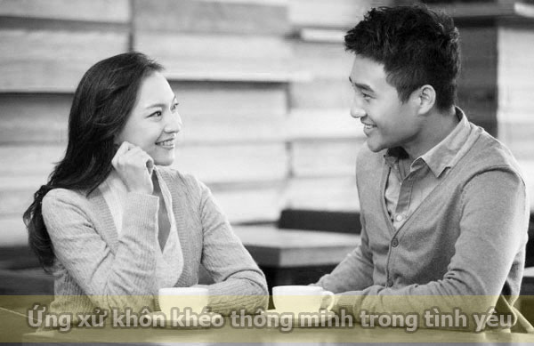 Ứng xử khôn khéo trong tình yêu
