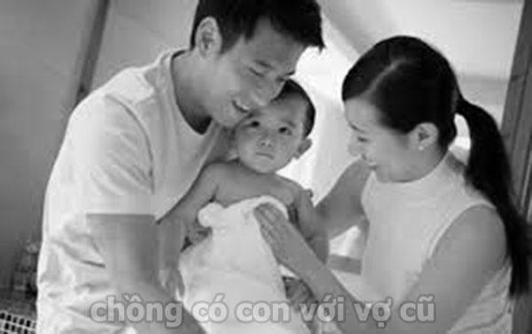 Chồng có con với vợ cũ