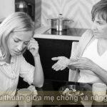 Những vấn đề dễ nảy sinh mẫu thuẫn giữa mẹ chồng – nàng dâu